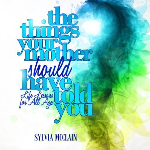 The Things Your Mother Should Have Told You audiobook cover art