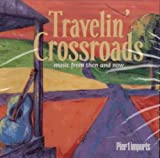Travelin' Crossroads: Music from Then and Now (Pier 1)