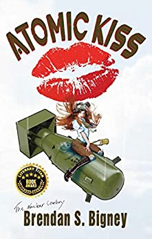 Atomic Kiss by [Brendan Bigney]