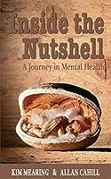 Inside the Nutshell: A Journey in Mental Health