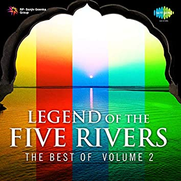 Legend of the Five Rivers - The Best of, Vol. 2