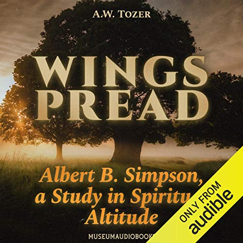 Wingspread: Albert B. Simpson, a Study in Spiritual Altitude  By  cover art