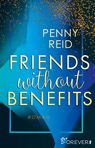 Friends without benefits: Roman (Knitting in the City 2) von [Penny Reid, Sybille Uplegger]