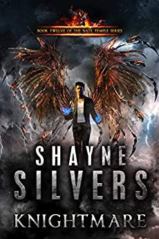 Knightmare: Nate Temple Series Book 12 by [Shayne Silvers]