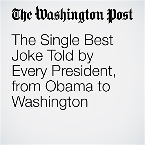 The Single Best Joke Told by Every President, from Obama to Washington audiobook cover art