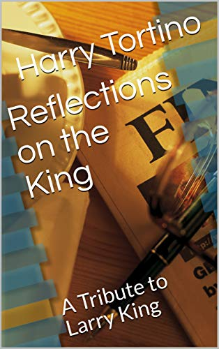 Reflections on the King: A Tribute to Larry King (English Edition)