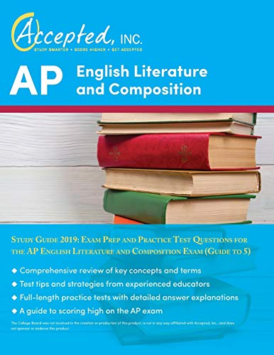 AP English Literature and Composition Study Guide 2019: Exam Prep and Practice Test Questions for the AP English Literature and Composition Exam (Guide to 5)