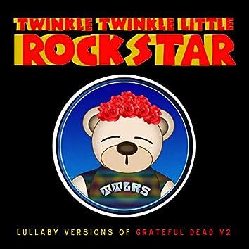 Lullaby Versions of Grateful Dead V.2