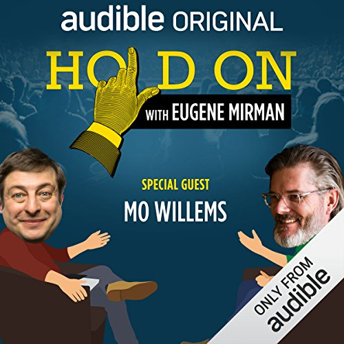 Ep. 21: Mo Willems and the Sesame Street Slam (Hold On with Eugene Mirman) audiobook cover art
