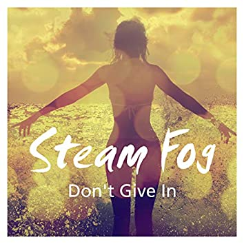 Don't Give In (Original Mix)
