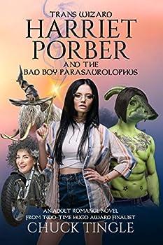 Trans Wizard Harriet Porber And The Bad Boy Parasaurolophus  An Adult Romance Novel
