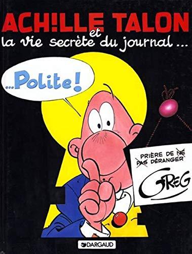 Achille Talon, tome 33 : Achille Talon et la vie secrète du journal Polite !