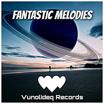 Fantastic Melodies