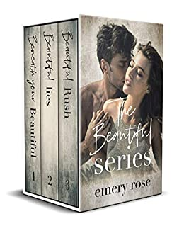 The Beautiful Series Box Set: A Collection of Three Stand-Alone New Adult Romances by [Emery Rose]