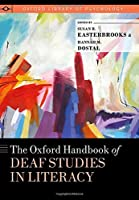 The Oxford Handbook of Deaf Studies in Literacy (Oxford Library of Psychology)