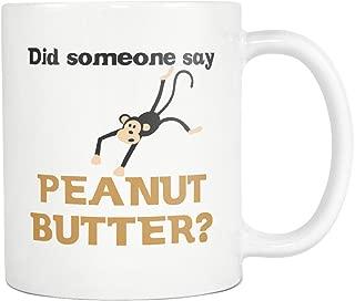 Did Someone Say Peanut Butter? Funny Winston Coffee Mug