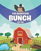 The Barnyard Bunch (Part Two)