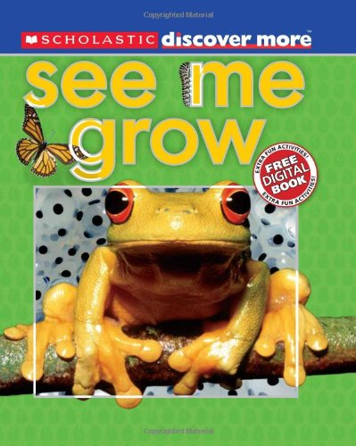 Compare Textbook Prices for Scholastic Discover More: See Me Grow  ISBN 9780545345132 by Arlon, Penelope