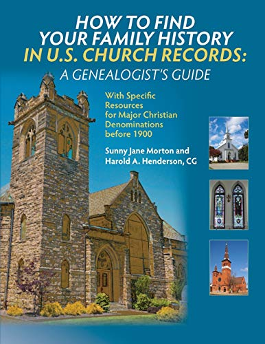 Compare Textbook Prices for How to Find Your Family History in U.S. Church Records: A Genealogist's Guide: With Specific Resources for Major Christian Denominations before 1900  ISBN 9780806320953 by Morton, Sunny Jane,Henderson, Harold A.