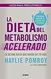 La dieta del metabolismo acelerado: La última dieta que harás en tu vida (Divulgación)