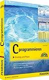 C programmieren: Einstieg und Praxis - Jürgen Wolf