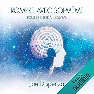 Rompre avec soi-même pour se créer à nouveau                   De :                                                                                                                                 Joe Dispenza                               Lu par :                                                                                                                                 Tristan Harvey                      Durée : 3 h et 40 min     80 notations     Global 4,5