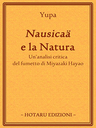 Nausicaä e la Natura: Un'analisi critica del fumetto di Miyazaki Hayao (Italian Edition)
