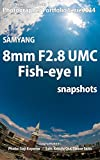 Foton Electric Photo Books Photographer Portfolio Series 034 SAMYANG 8mm F2.8 UMC Fish-eye II snapshots (English Edition)