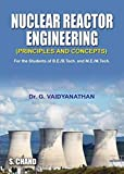 Nuclear Reactor Engineering (Principle and Concepts)