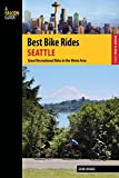 Best Bike Rides Seattle: Great Recreational Rides in the Metro Area (Best Bike Rides Series)