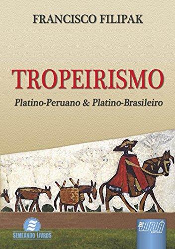 Tropeirismo - Platino-Peruano & Platino-Brasileiro