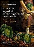 Lyon 1555, capitale de la culture gourmande au XVIème siècle