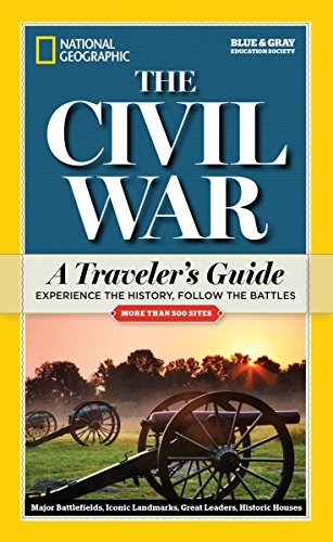 National Geographic The Civil War: A Traveler's Guide