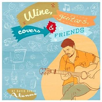 Wine, Guitars, Covers & Friends