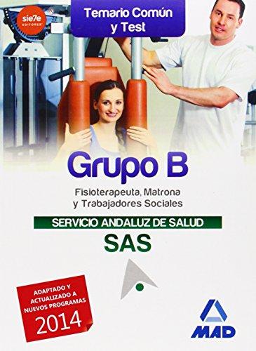 Grupo B del Servicio Andaluz de Salud. Temario común y test (Andalucia (mad))