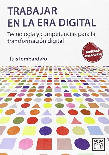 trabajar en Era Digital: Tecnología Y Competencias Para La Transformación Digital (Acción Empresarial)