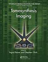 Tomosynthesis Imaging (Imaging in Medical Diagnosis and Therapy)