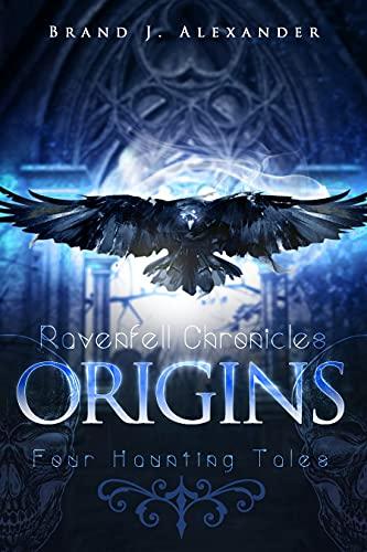 Ravenfell Chronicles: Origins by [Brand J. Alexander, Kate Cowan]