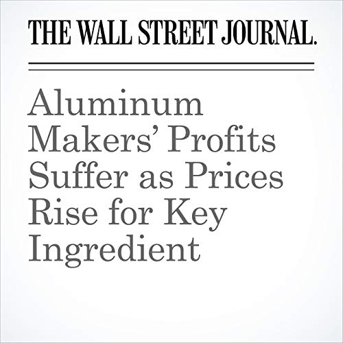 Aluminum Makers' Profits Suffer as Prices Rise for Key Ingredient copertina