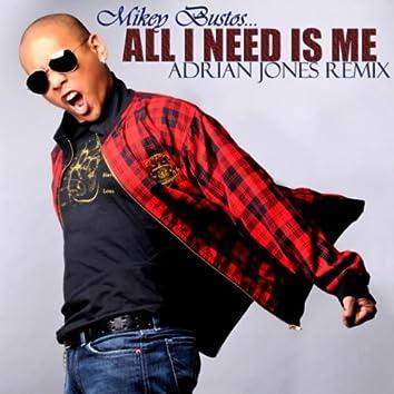 All I Need Is Me (Adrian Jones Remix)