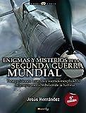 Enigmas Y Misterios De La 2ª Guerra Mundial (Historia Incógnita)