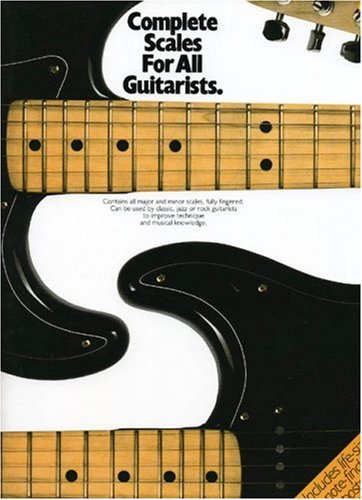 Complete Scales For All Guitarists (Complete Guitar Player Series)
