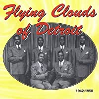 Flying Clouds Of Detroit 1942-1950 by Flying Clouds of Detroit (2002-06-25)