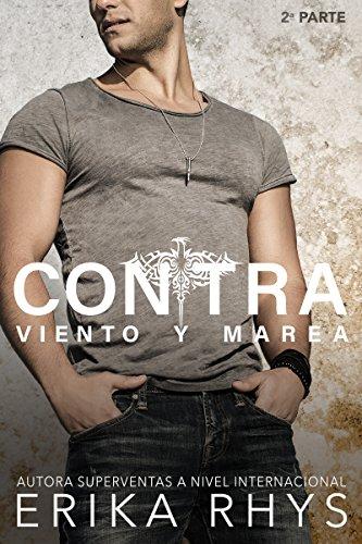 Contra Viento y Marea, 2ª parte: Serie New Adult Romántica (La Serie Contra Viento y Marea) (Spanish Edition)