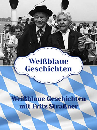 Weißblaue Geschichten mit Fritz Straßner