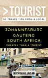 Greater Than a Tourist- Johannesburg Gauteng South Africa: 50 Travel Tips from a Local (Greater Than a Tourist South Africa) (English Edition)