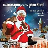 Un masque pour le père Noël: Noël exceptionnel en temps de corona