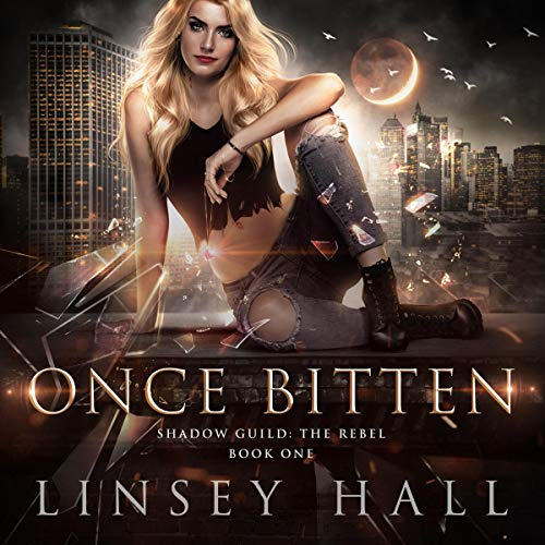 Once Bitten: Shadow Guild: The Rebel, Book One