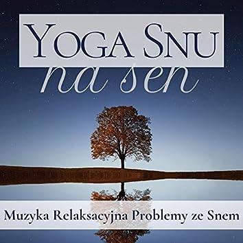 Yoga Snu na Sen - Nidra Joga, Muzyka Relaksacyjna Problemy ze Snem