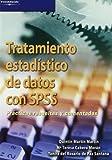 Tratamiento estadístico de datos con SPSS. Prácticas resueltas y comentadas (Estadística)